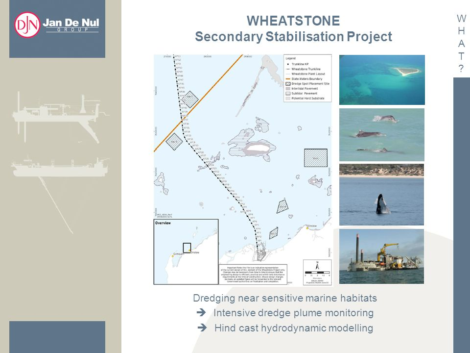 WHEATSTONE Secondary Stabilisation Project WHAT?WHAT.