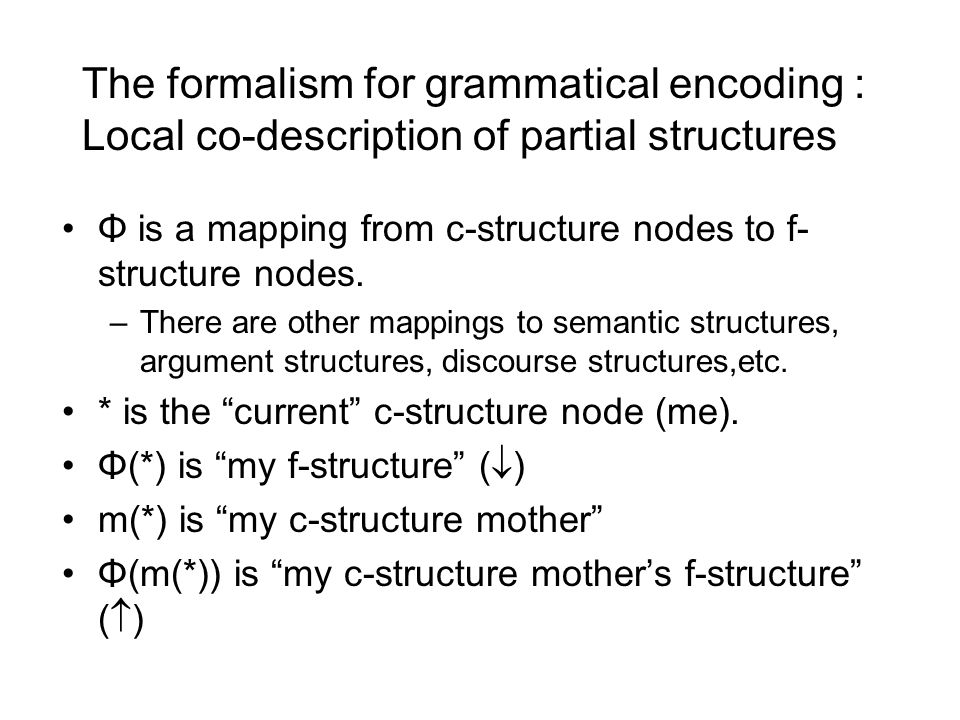 Φ is a mapping from c-structure nodes to f- structure nodes.