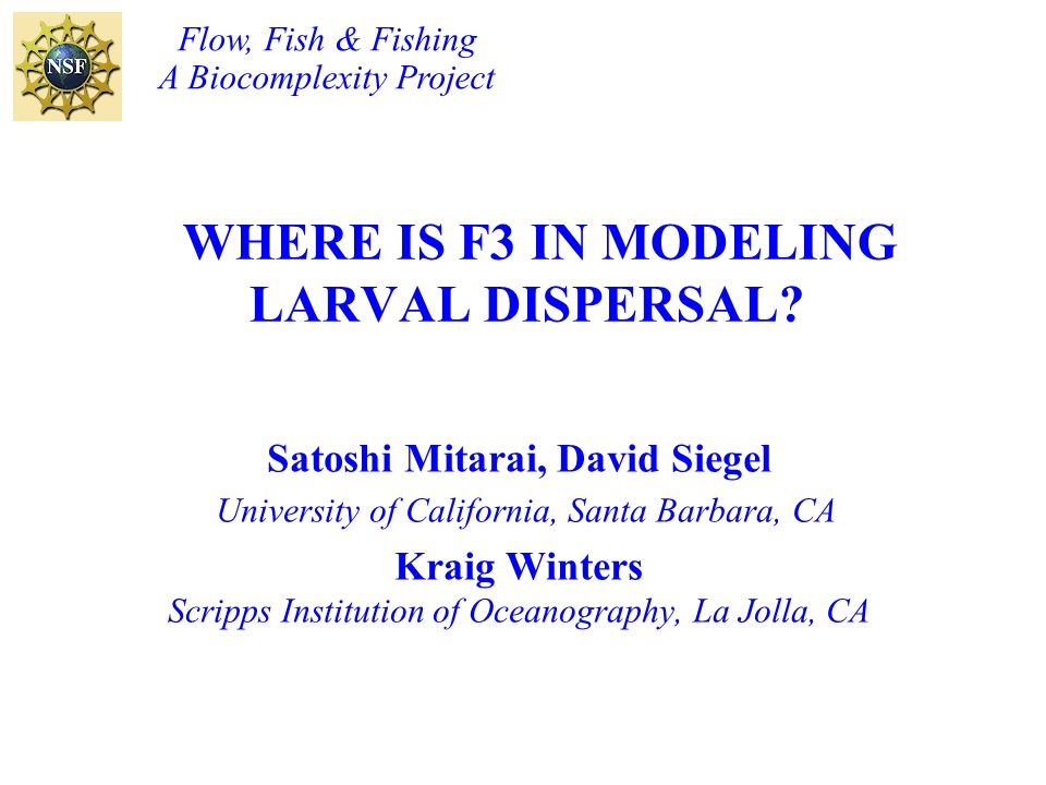 WHERE IS F3 IN MODELING LARVAL DISPERSAL.