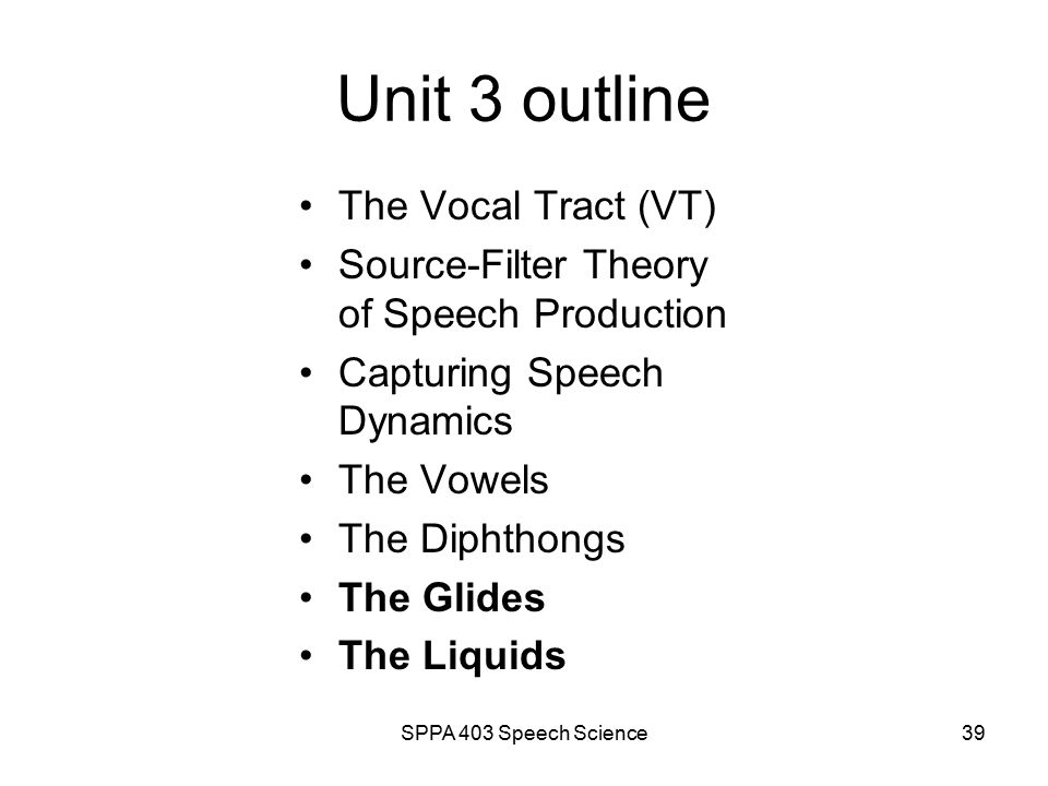 SPPA 403 Speech Science38 Diphthongs: /au/ au
