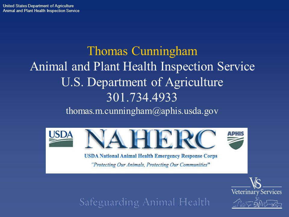 United States Department of Agriculture Animal and Plant Health Inspection Service Thomas Cunningham Animal and Plant Health Inspection Service U.S.