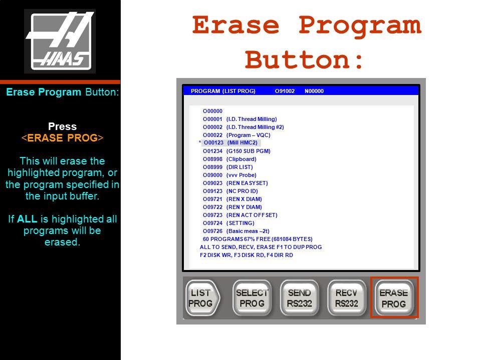 Erase Program Button: PROGRAM (LIST PROG) O91002 N00000 O00000 O00001 (I.D.