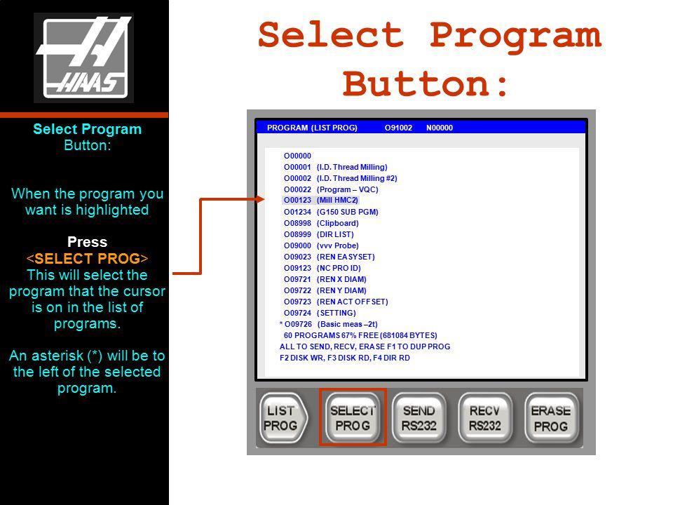 Select Program Button: PROGRAM (LIST PROG) O91002 N00000 O00000 O00001 (I.D.