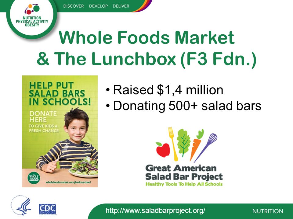 Whole Foods Market & The Lunchbox (F3 Fdn.) Raised $1,4 million Donating 500+ salad bars http://www.saladbarproject.org/