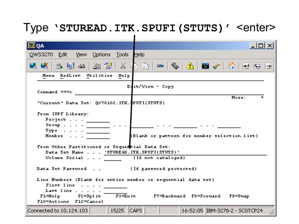 Type 'STUREAD.ITK.SPUFI(STUTS)'