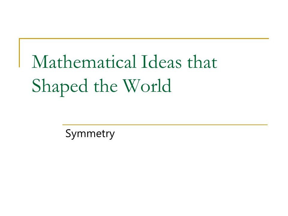 Mathematical Ideas that Shaped the World Symmetry