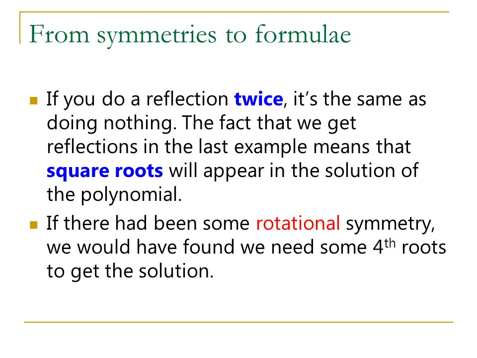 From symmetries to formulae If you do a reflection twice, it's the same as doing nothing.