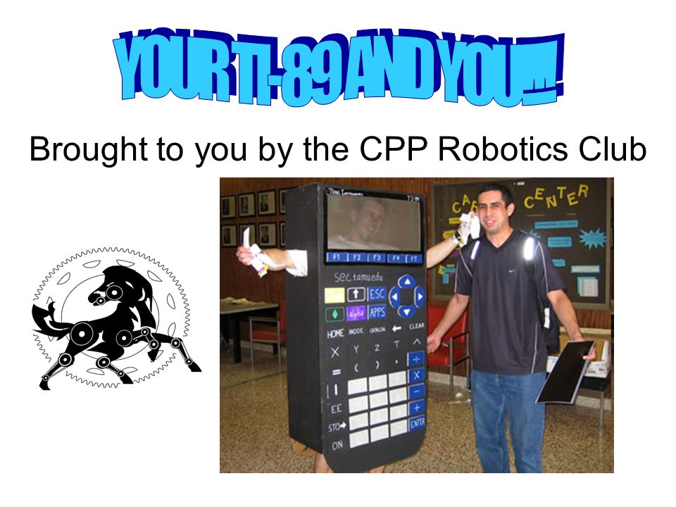 Brought to you by the CPP Robotics Club