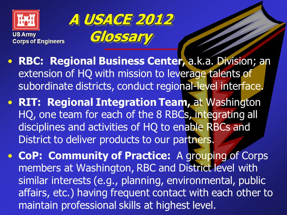 US Army Corps of Engineers A USACE 2012 Glossary RBC: Regional Business Center, a.k.a.