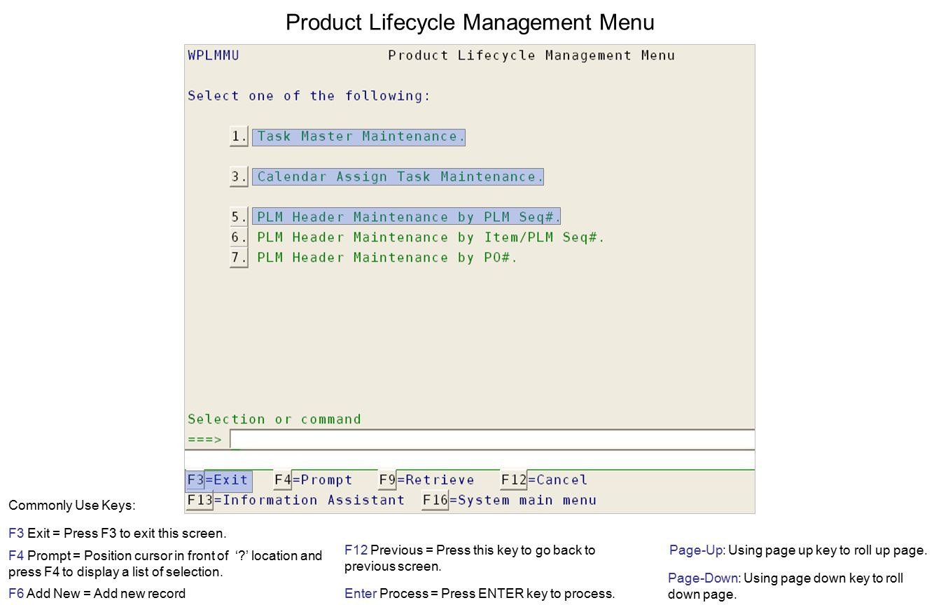 Product Lifecycle Management Menu F3 Exit = Press F3 to exit this screen.