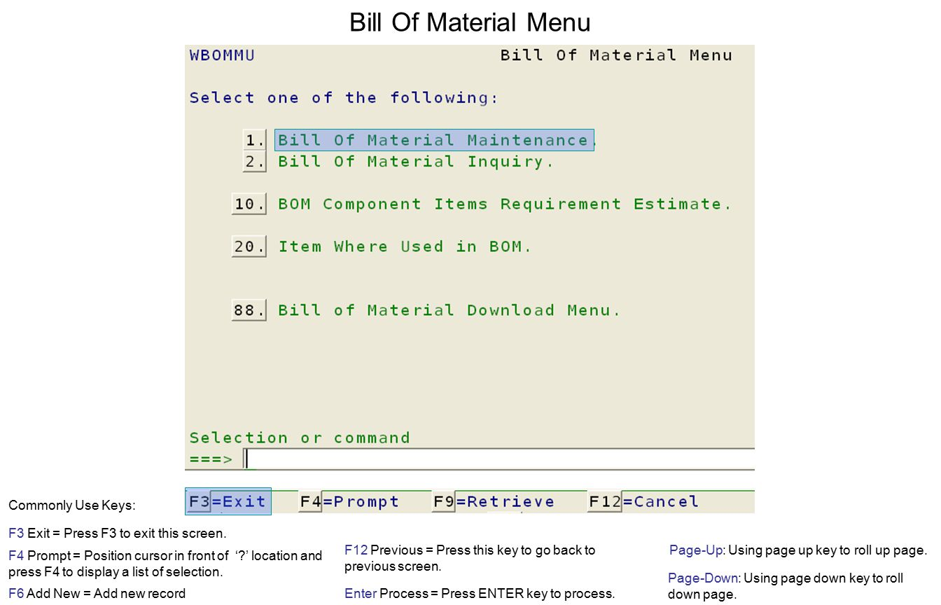 Bill Of Material Menu F3 Exit = Press F3 to exit this screen.