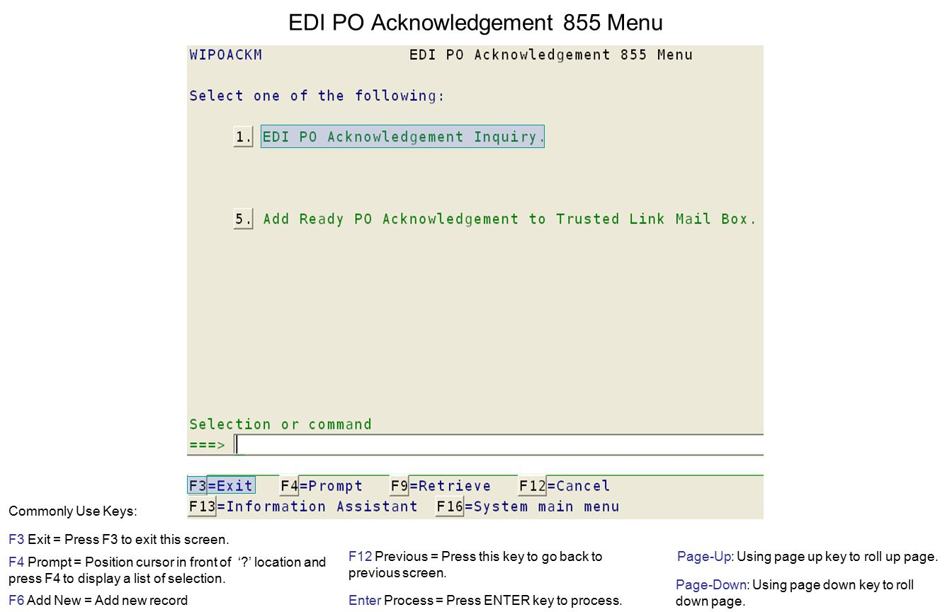 EDI PO Acknowledgement 855 Menu F3 Exit = Press F3 to exit this screen.