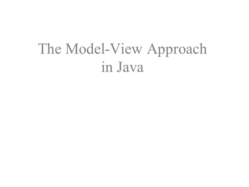The Model-View Approach in Java