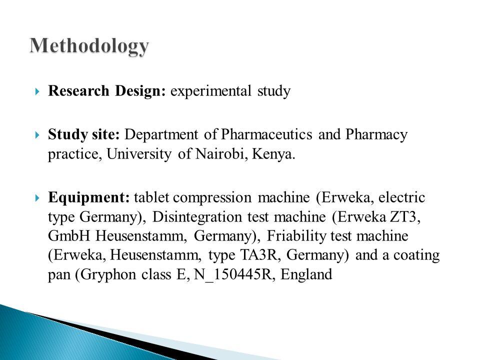  Research Design: experimental study  Study site: Department of Pharmaceutics and Pharmacy practice, University of Nairobi, Kenya.