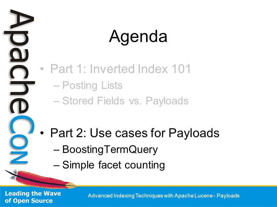 Advanced Indexing Techniques with Apache Lucene - Payloads Agenda Part 1: Inverted Index 101 –Posting Lists –Stored Fields vs.