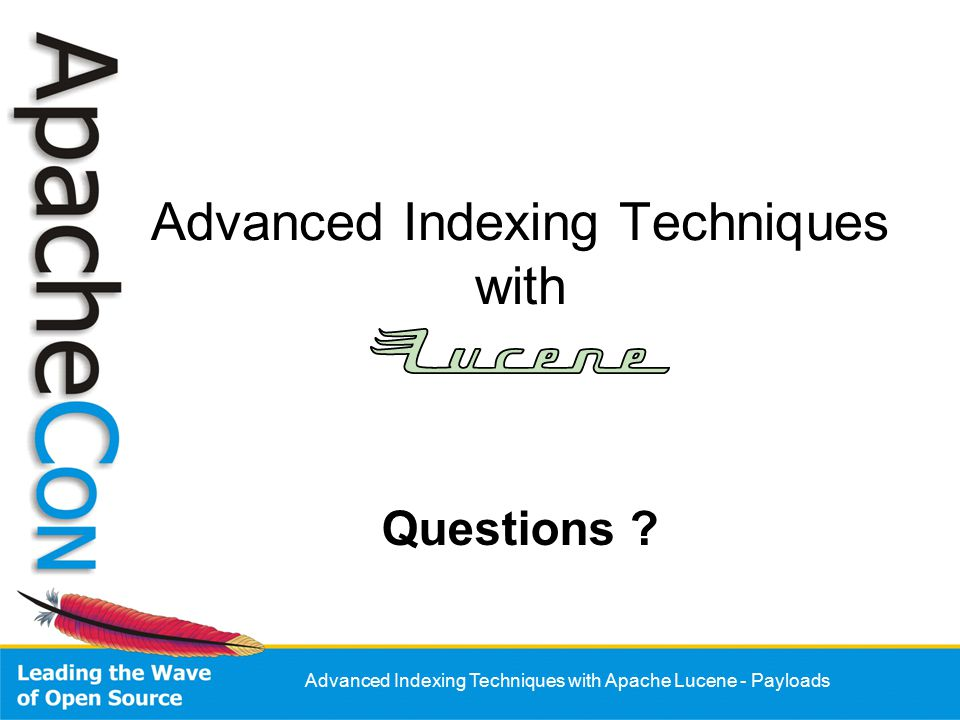 Advanced Indexing Techniques with Apache Lucene - Payloads Advanced Indexing Techniques with Questions