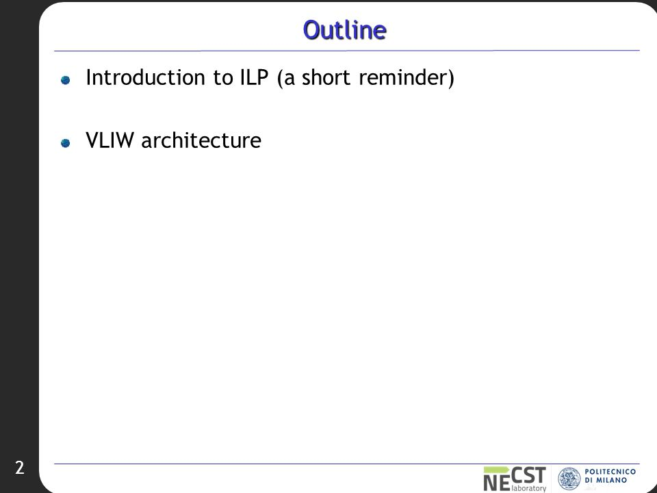2 Outline Introduction to ILP (a short reminder) VLIW architecture
