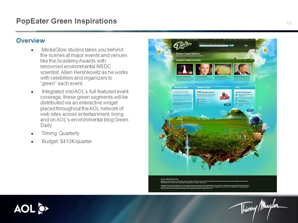 19 PopEater Green Inspirations Overview MediaGlow studios takes you behind the scenes at major events and venues like the Academy Awards with renowned environmental NRDC scientist, Allen Hershkowitz as he works with celebrities and organizers to green each event.