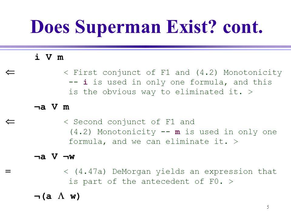 5 Does Superman Exist? cont. i V m  ¬a V m  ¬a V ¬w  ¬(a  w)