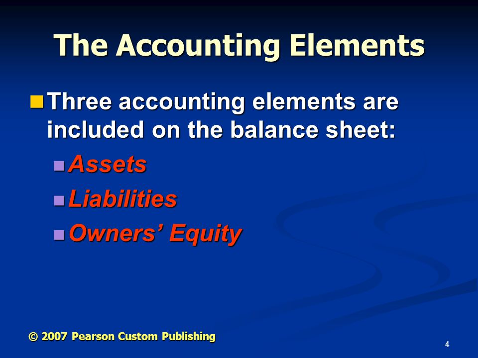 5 © 2007 Pearson Custom Publishing First Tool of the Trade The Balance Sheet: The Balance Sheet: A financial statement that provides information about the financial condition of an entity at any particular point (usually the end of the month or year).