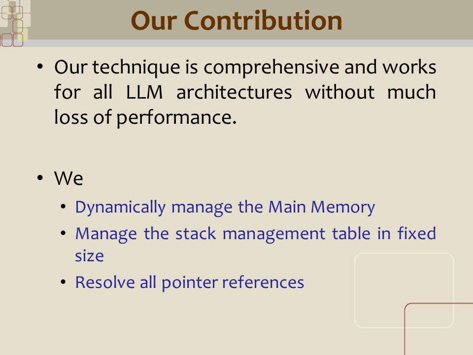 CML Our Contribution Our technique is comprehensive and works for all LLM architectures without much loss of performance.