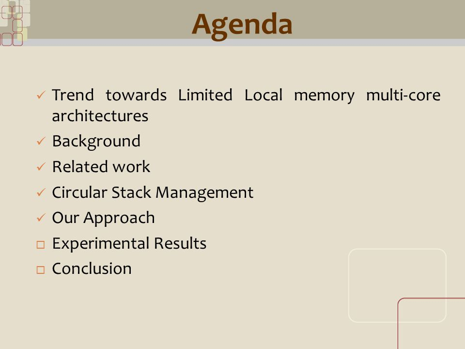 CML Agenda Trend towards Limited Local memory multi-core architectures Background Related work Circular Stack Management Our Approach  Experimental R