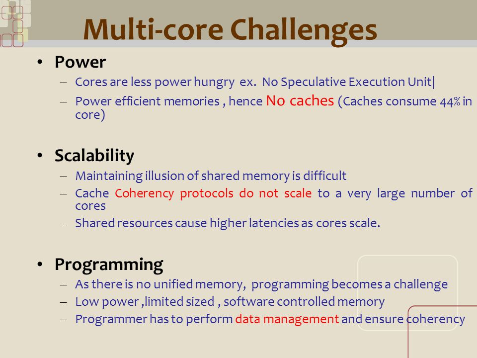 CML Multi-core Challenges Power – Cores are less power hungry ex.