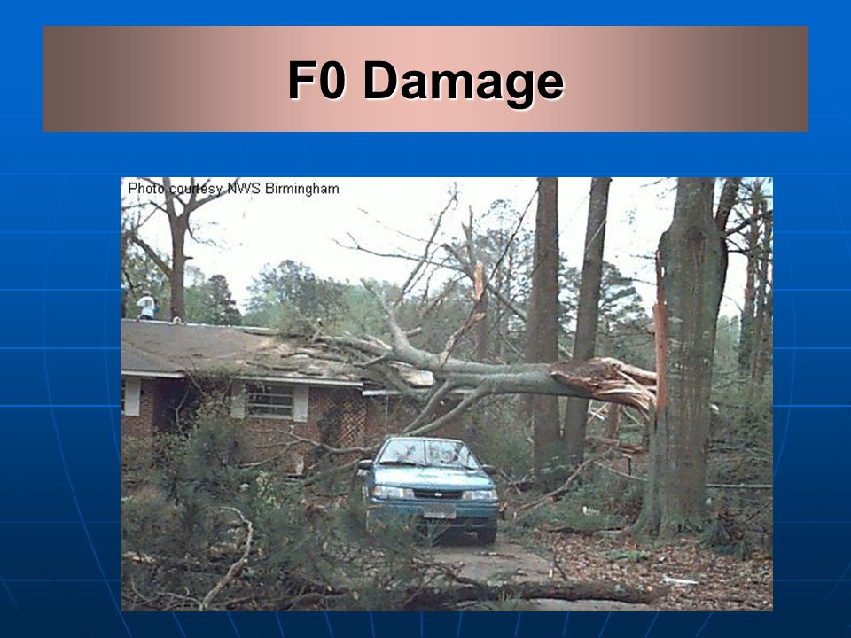 Fujita Tornado Damage Scale Scale Wind Estimate (MPH) Typical Damage F0 < 73 Light – Some damage to chimneys, branches broken, signs damaged.
