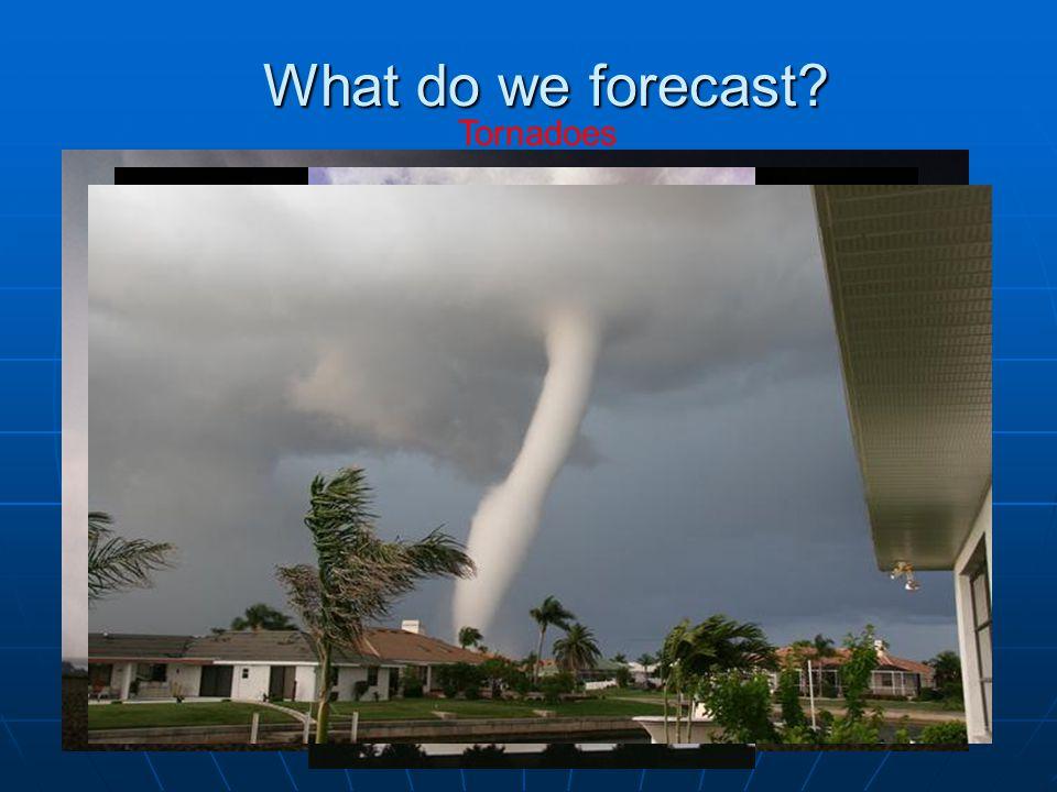 What do we forecast? Flash Floods