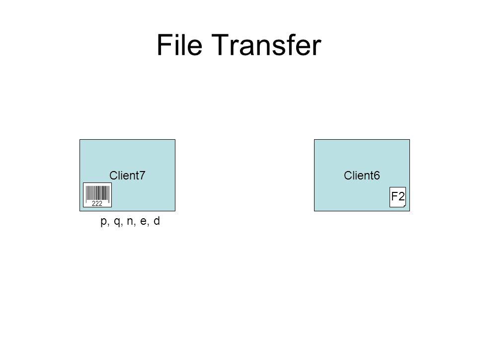 File Transfer Client7Client6 F2 222 p, q, n, e, d