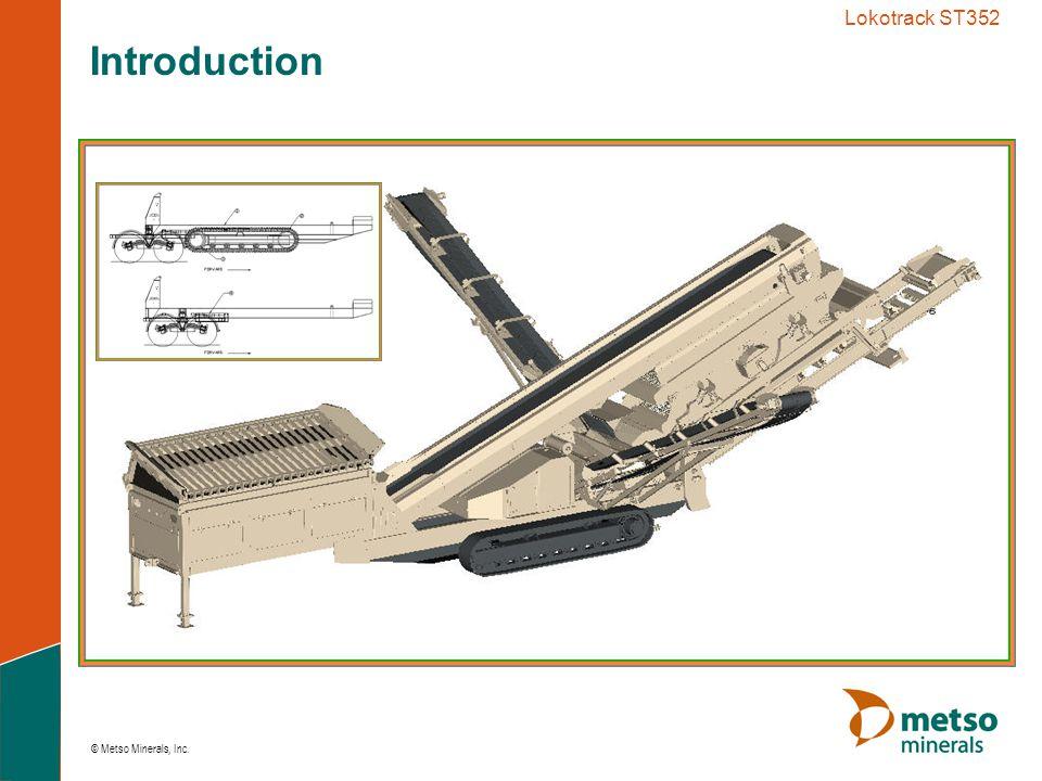 © Metso Minerals, Inc. Lokotrack ST352 Side Conveyor Layout
