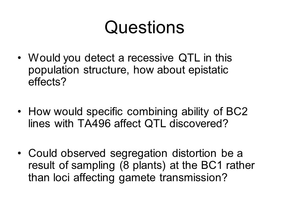 Questions Would you detect a recessive QTL in this population structure, how about epistatic effects.