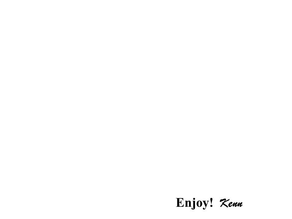 Enjoy! Kenn