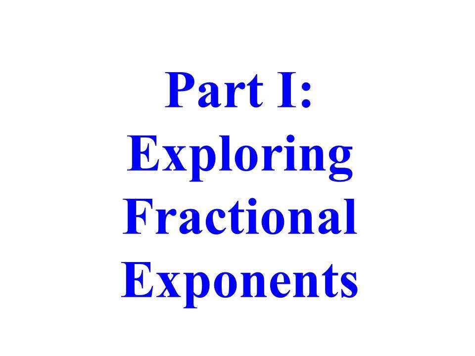 Part I: Exploring Fractional Exponents