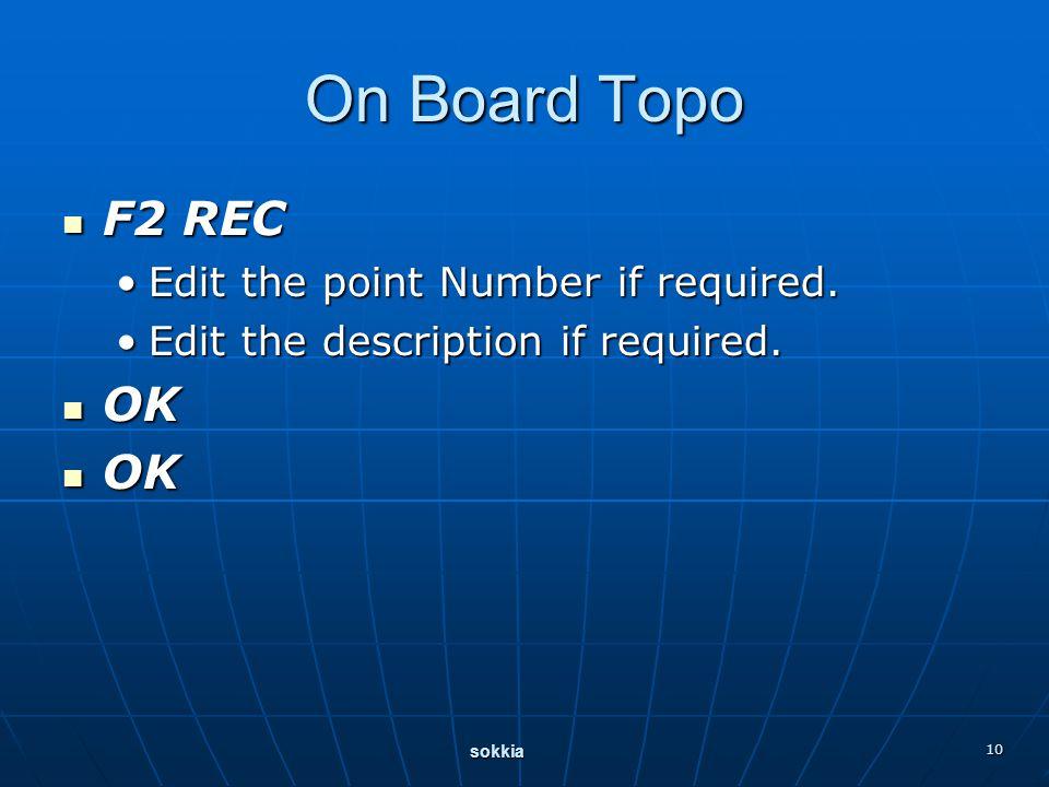 sokkia 10 On Board Topo F2 REC F2 REC Edit the point Number if required.Edit the point Number if required.