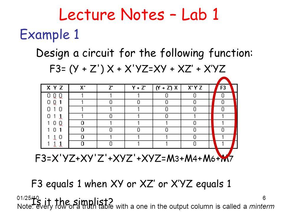 01/25/106 F3= (Y + Z') X + X'YZ=XY + XZ' + X'YZ Design a circuit for the following function: F3=X'YZ+XY'Z'+XYZ'+XYZ=M 3 +M 4 +M 6 +M 7 F3 equals 1 whe