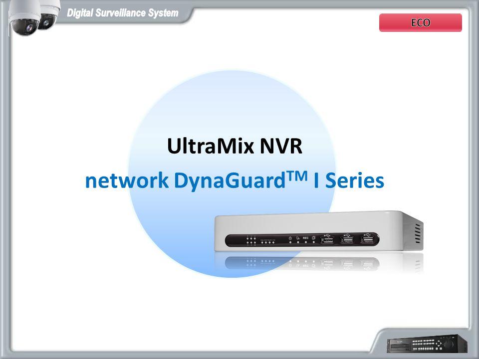 UltraMix NVR network DynaGuard TM I Series