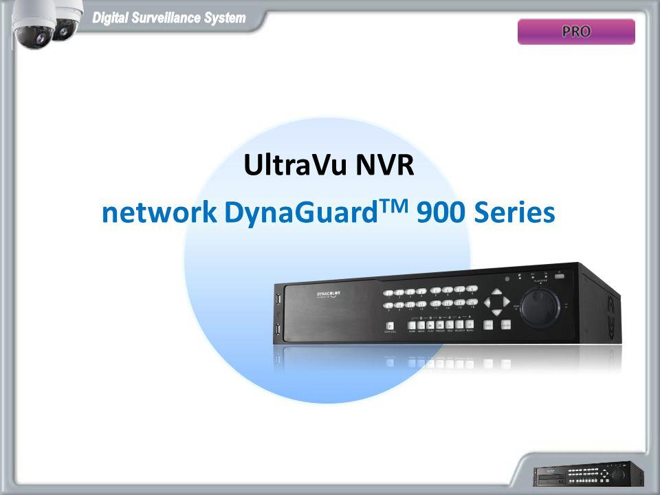 UltraVu NVR network DynaGuard TM 900 Series