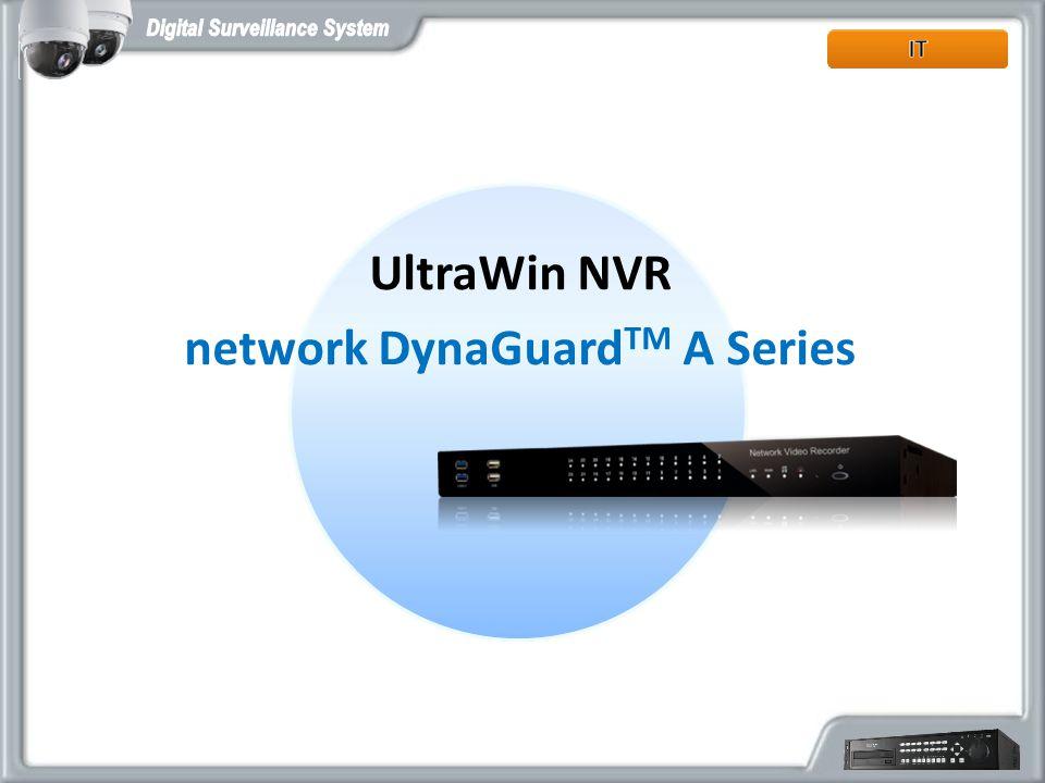 UltraWin NVR network DynaGuard TM A Series