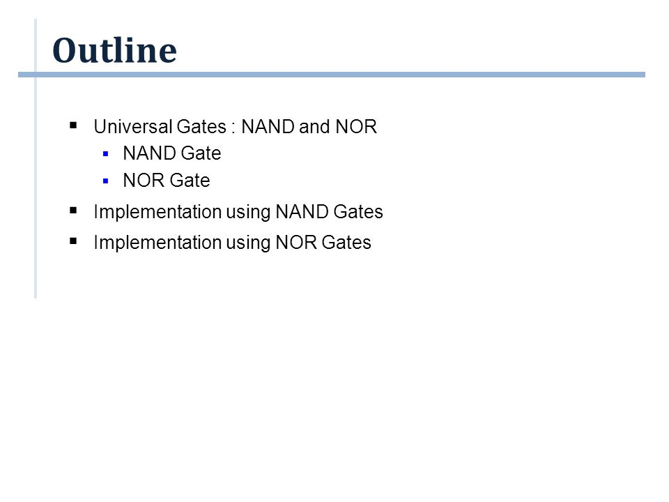 Implementation using NOR gates (1/2)  Possible to implement any Boolean expression using NOR gates.