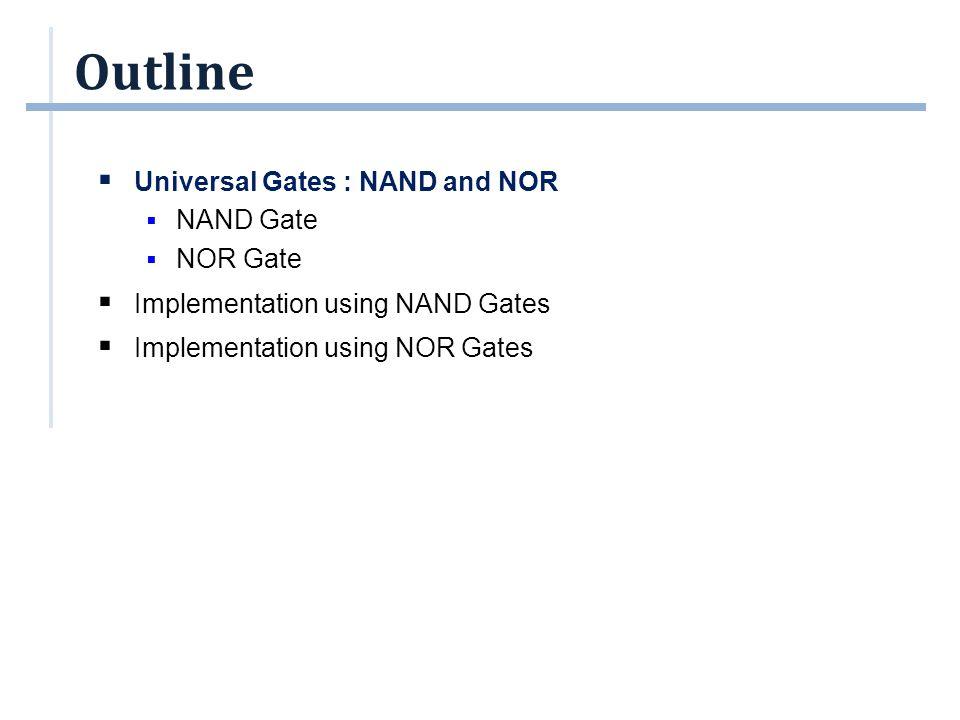 Implementation using NOR gates (2/2) F6 = ((x+y ) +(x +z) ) = (x+y ).(x +z) x z F6 (x +z) (x+y ) x y