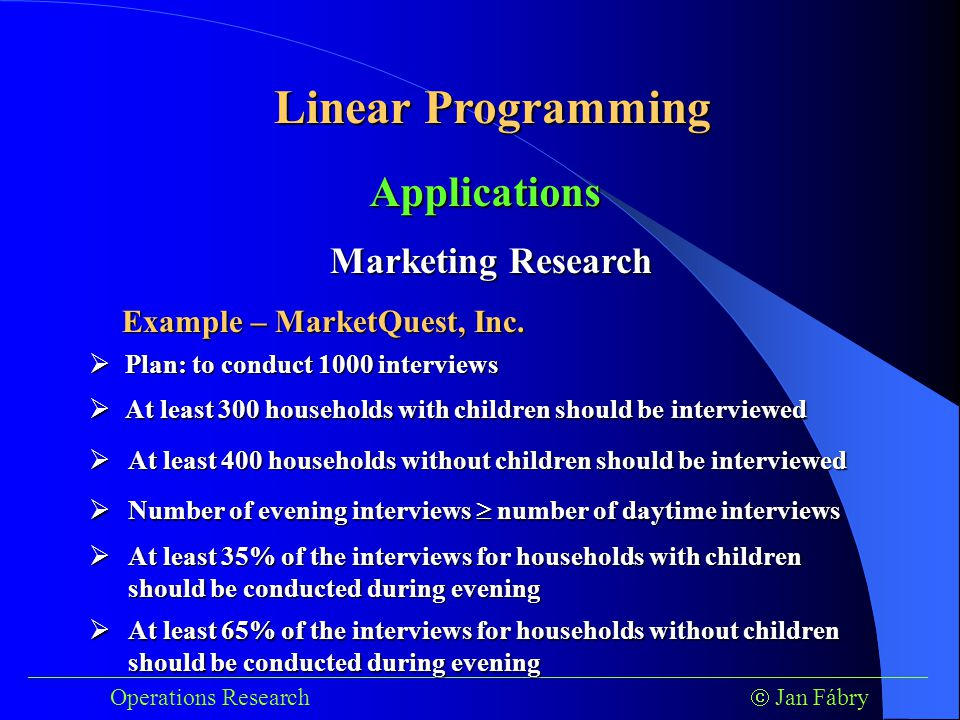 Linear Programming ___________________________________________________________________________ Operations Research  Jan Fábry Applications Marketing