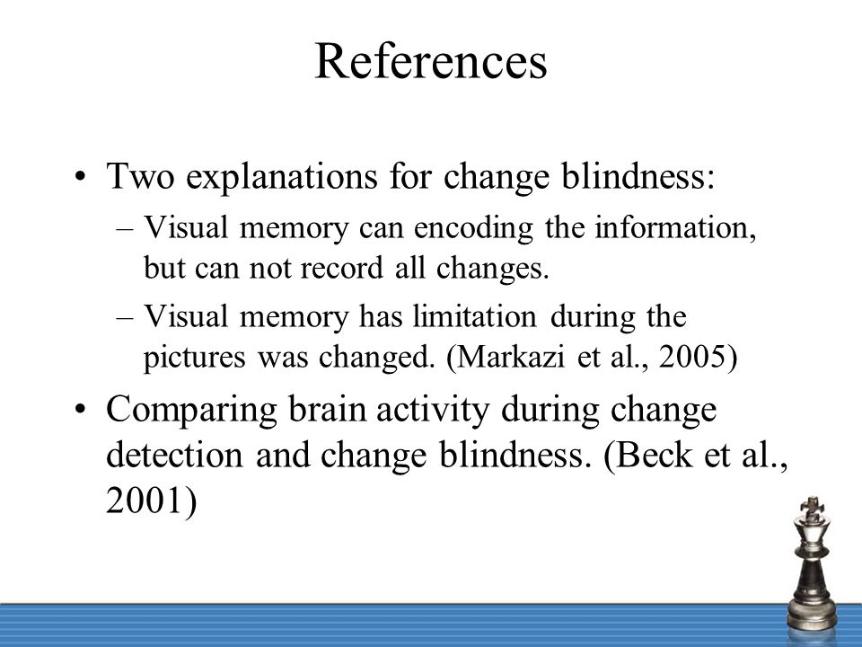 The change blindness experiment Participants –9 people whose age from 19-55 years old, have normal vision.