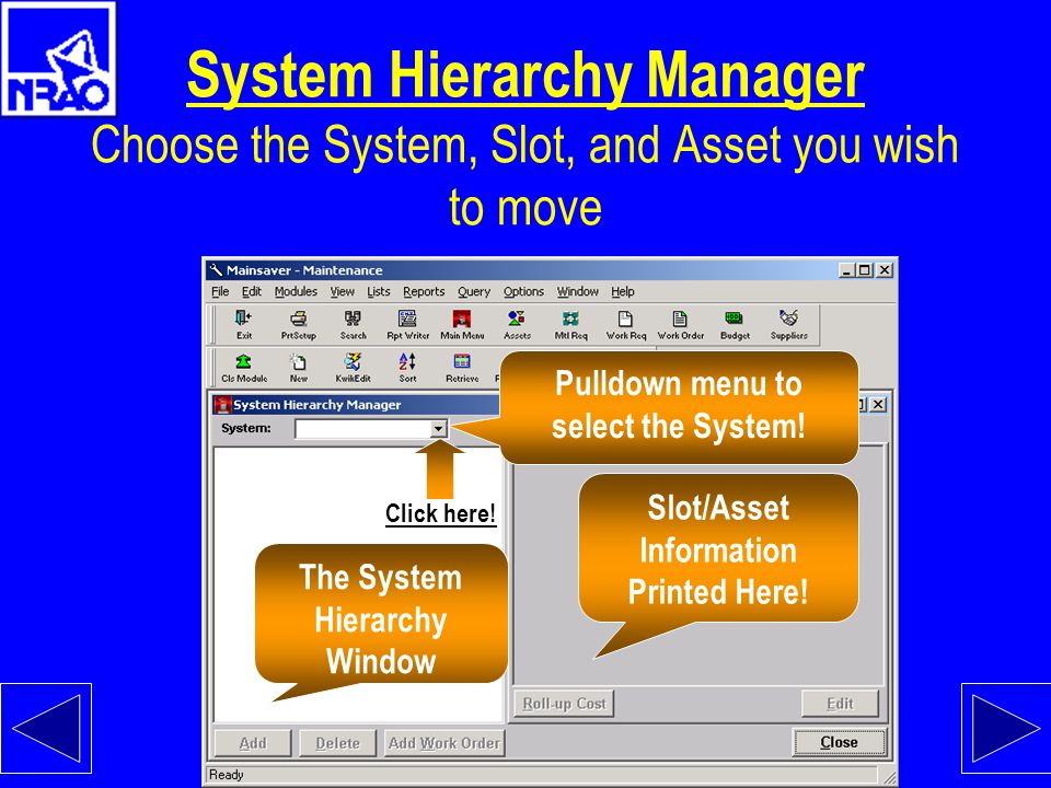 Asset Module Start up the System Hierarchy Manager (Shortcut: Hit the F7 key!) Release Here! Select the Option Menu