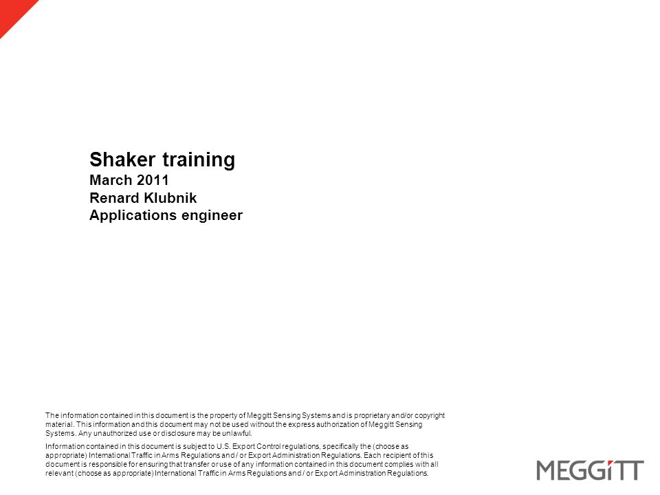 Page 12 © Meggitt Sensing Systems. Proprietary. 15 February 2010 F4 shaker
