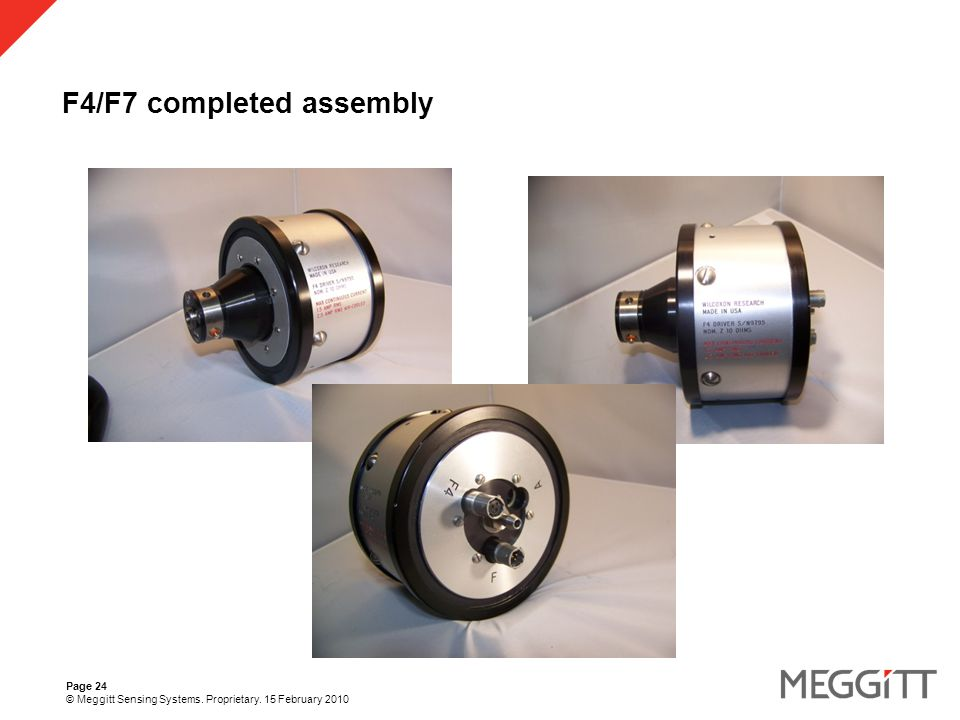 Page 24 © Meggitt Sensing Systems. Proprietary. 15 February 2010 F4/F7 completed assembly