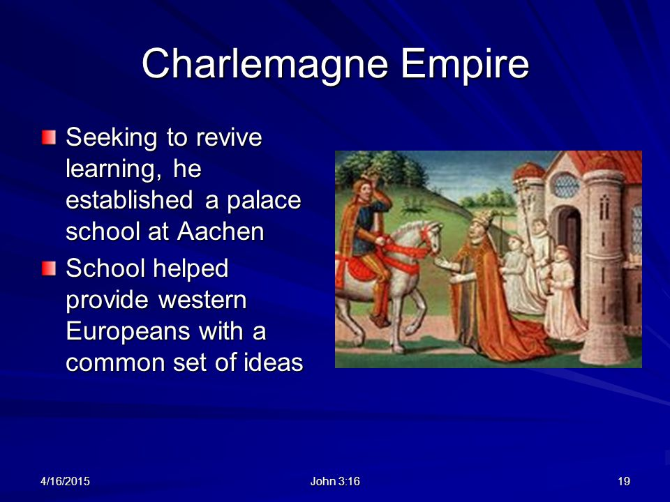 Charlemagne Empire Seeking to revive learning, he established a palace school at Aachen School helped provide western Europeans with a common set of i
