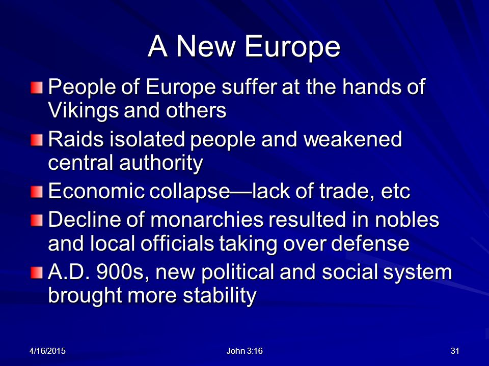 A New Europe People of Europe suffer at the hands of Vikings and others Raids isolated people and weakened central authority Economic collapse—lack of