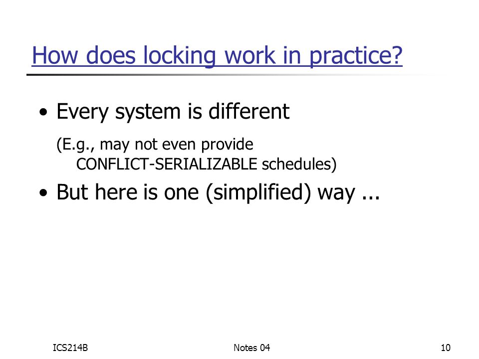 ICS214BNotes 0410 How does locking work in practice.