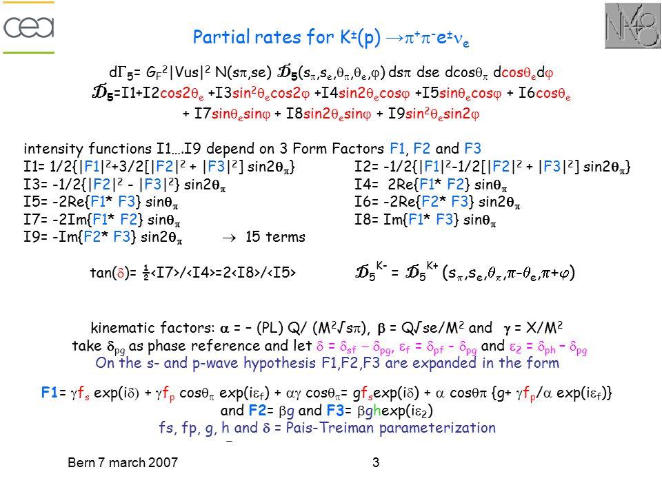 Bern 7 march 20073 d  5 = G F 2 |Vus| 2 N(s ,se) D 5 (s ,s e,  ,  e,  ) ds  dse dcos   dcos  e d  D 5 =I1+I2cos2  e +I3sin 2  e cos2 